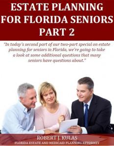 Estate Planning for Florida Seniors: Part2