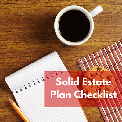 Solid Estate Plan Checklist